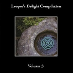 looper's delight compilation - volume 3