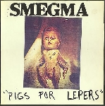 smegma - pigs for lepers