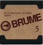 brume - #5 - electrocoagulation tapes