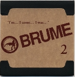 brume - #2 - i'm... i come... i was