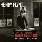 henry flynt - raga electric experimental music, 1963-1971