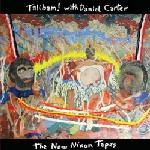 talibam! with daniel carter - the new nixon tapes