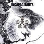 incapacitants - tight