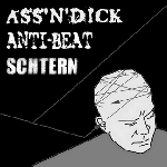 ass'n'dick - anti-beat - schtern - split 7'
