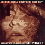 sleepchamber - sonorous invokations ov brian jones
