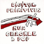 cooper-moore - assif tsahar - chad taylor (digital primitives) - hum crackle & pop