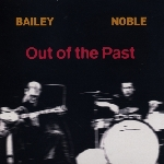 derek bailey - steve noble - out of the past