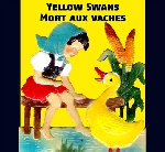 yellow swans - mort aux vaches
