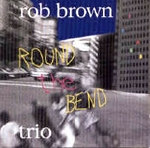rob brown - round the bend