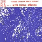 sun ra & his myth science arkestra - cosmic tones for mental therapy