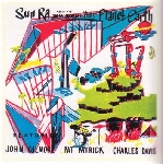 sun ra & his solar arkestra - visits planet earth