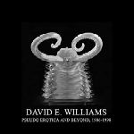 david e. williams - pseudo erotica and beyond, 1986-1998