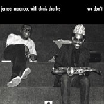 jemeel moondoc - denis charles - we don't