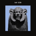 daniel higgs - say god, songs and poems of daniel higgs