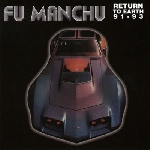 fu manchu - return to earth 91-93