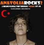 v/a - anatolia rocks (a musical trip through turkey 1971-80)