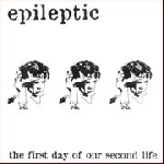 epileptic - the first day of our second life