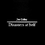 joe colley - disasters of self
