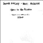 derek bailey - noël akchoté - close to the kitchen
