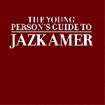 jazkamer (jazzkammer) - the young person's guide to