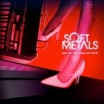 soft metals / jewels of the nile - hot on the heels of love / deathwish