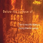 terrence mcmanus - gerry hemingway - below the surface of
