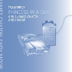 anne-james chaton - andy moor - transfer 2 - princess in a car