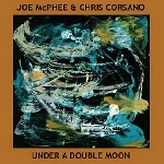 joe mcphee & chris corsano - under a double moon