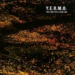 y.e.r.m.o - from gold falls a bad rain