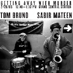 tom bruno - sabir mateen - getting away with murder