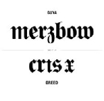 merzbow / cris x - guya / greed (ltd. 300)