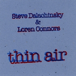 steve dalachinsky - loren connors - thin air