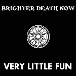 brighter death now - very little fun