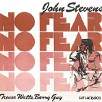 john stevens - trevor watts - barry guy - no fear