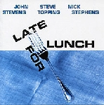 john stevens - steve topping - nick stephens - late for lunch