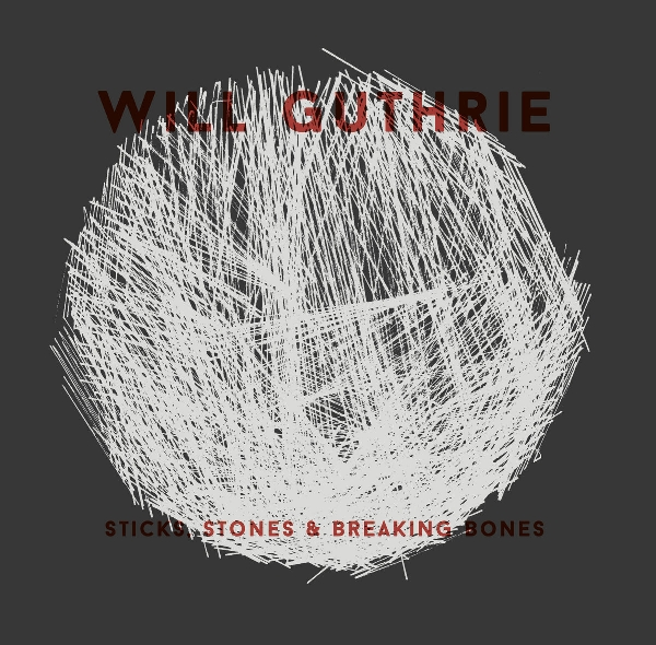 will guthrie - sticks, stones & breaking bones