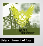 dirty k - torrent of fury