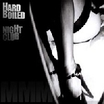 m.m.m. (macelleria mobile di mezzanotte) - hard boiled night club