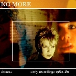 no more - dreams-deluxe - early recordings 1980-82