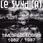 le syndicat - timespace losses 1982 / 1987