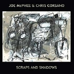 joe mcphee & chris corsano - scraps and shadows