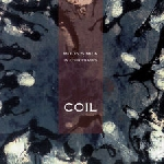 coil - moon's milk in four phases (ltd. 230)