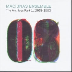 maciunas ensemble (paul panhuysen - remko scha - jan van riet) - the archives part 1, 1968-1980