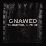 gnawed - terminal epoch