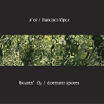 z'ev - francisco lopez - buzzin' fly / dormant spores
