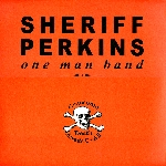 sheriff perkins (one man band) - gruesome death awaits us all