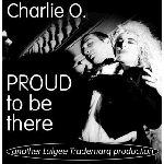 charlie o. - proud to be there