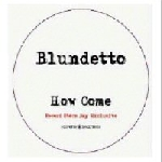 blundetto - how come (rsd 2013 release)