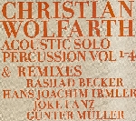 christian wolfarth - acoustic solo percussion 1-4 & remixes