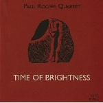 paul rogers quartet (dunmall - domancich - levin) - time of brightness